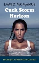 Cuck Storm Horizon ebook by David McManus