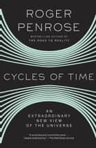Cycles of Time ebook by Roger Penrose