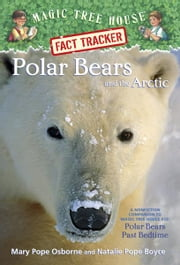 Magic Tree House Fact Tracker #16: Polar Bears and the Arctic - A Nonfiction Companion to Magic Tree House #12: Polar Bears Past Bedtime ebook by Mary Pope Osborne,Natalie Pope Boyce,Sal Murdocca