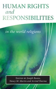 Human Rights and Responsibilities in the World Religions ebook by Joseph Runzo, Nancy M Martin, Arvind Sharma
