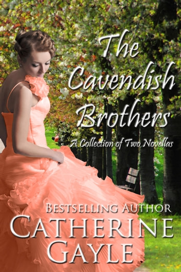 The Cavendish Brothers - A Collection of Two Novellas ebook by Catherine Gayle