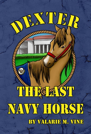 Dexter, the Last Navy Horse ebook by Valarie Vine