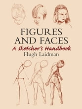 Figures and Faces - A Sketcher's Handbook ebook by Hugh Laidman