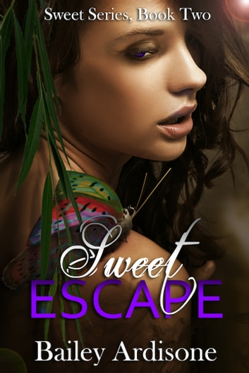 Sweet Escape (Sweet Series #2) ebook by Bailey Ardisone