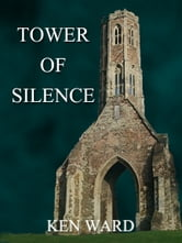 Tower of Silence - Book Two ebook by Ken Ward