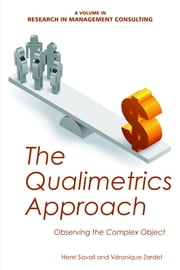 The Qualimetrics Approach: Observing the Complex Object ebook by Savall, Henri