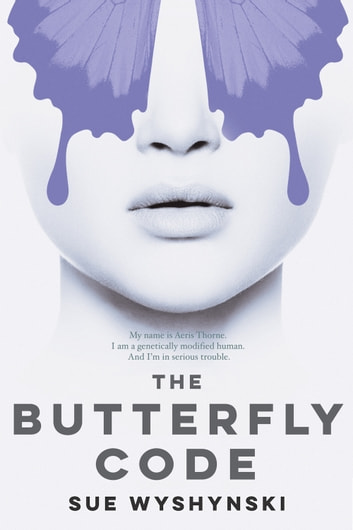 The Butterfly Code - Girl On Fire ebook by Sue Wyshynski