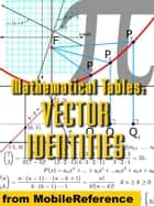 Mathematical Tables: Vector Identities (Mobi Study Guides) ebook by MobileReference
