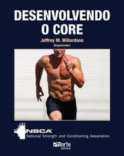Desenvolvendo o core ebook by Jeffrey M. Willardson