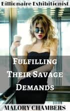 Fulfilling Their Savage Demands ebook by Malory Chambers