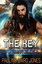 The Key - Project Enterprise 1 eBook par Pauline Baird Jones