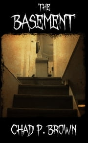 The Basement ebook by Chad P. Brown