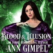 Blood and Illusion - Paranormal Romance With a Steampunk Edge audiobook by Ann Gimpel
