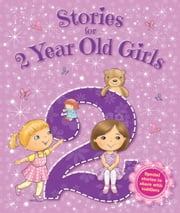 Stories for 2 Year Old Girls ebook by Igloo Books Ltd