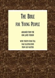 The Bible for Young People (Illustrated) ebook by Anonymous