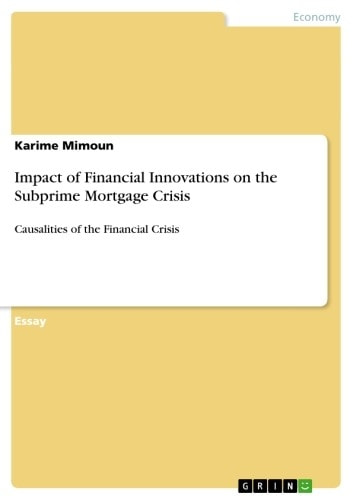 Impact of Financial Innovations on the Subprime Mortgage Crisis - Causalities of the Financial Crisis ebook by Karime Mimoun