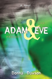 The Adam & Eve Project ebook by Dawson, Donna