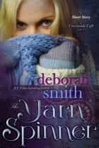 The Yarn Spinner ebook by Deborah Smith