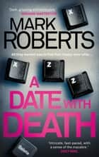 A Date With Death ebook by Mark Roberts