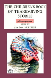 The Children's Book of Thanksgiving Stories ebook by Anonymous Anonymous