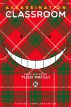 Assassination Classroom, Vol. 16 ebook by