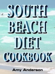 South Beach Diet Cookbook ebook by Amy Anderson