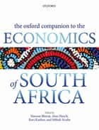The Oxford Companion to the Economics of South Africa ebook by Haroon Bhorat, Alan Hirsch, Ravi Kanbur,...