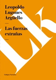 Las fuerzas extrañas ebook by Kobo.Web.Store.Products.Fields.ContributorFieldViewModel