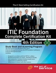 ITIL Foundation Complete Certification Kit - Fourth Edition: Study Guide Book and Online Course ebook by Kobo.Web.Store.Products.Fields.ContributorFieldViewModel