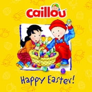 Caillou: Happy Easter! ebook by Melanie Rudel-Tessier