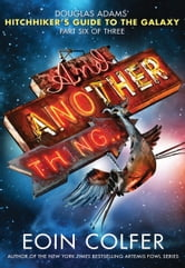 And Another Thing... ebook by Eoin Colfer