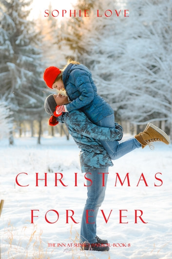 Christmas Forever (The Inn at Sunset Harbor—Book 8) ebook by Sophie Love