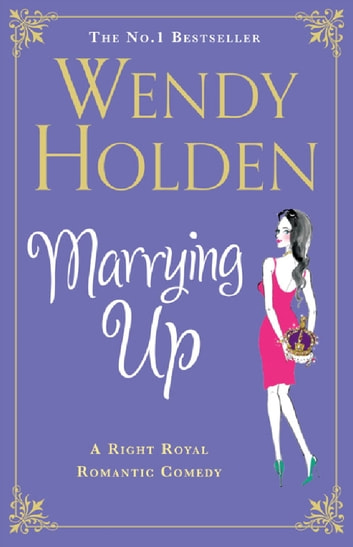 Marrying Up ebook by Wendy Holden