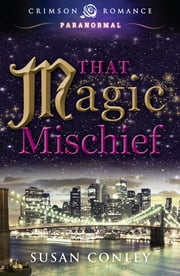That Magic Mischief ebook by Susan Conley