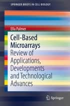 Cell-Based Microarrays ebook by Ella Palmer