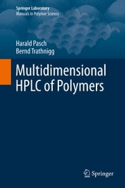 Multidimensional HPLC of Polymers ebook by Harald Pasch,Bernd Trathnigg