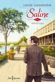 La Saline, tome 1 - Imposture ebook by Louise Lacoursière
