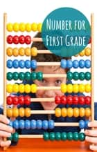 Numbers for First Graders ebook by Greg Sherman