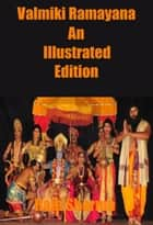Valmiki Ramayana: An Illustrated Edition ebook by Raja Sharma