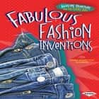 Fabulous Fashion Inventions audiobook by Laura Hamilton Waxman