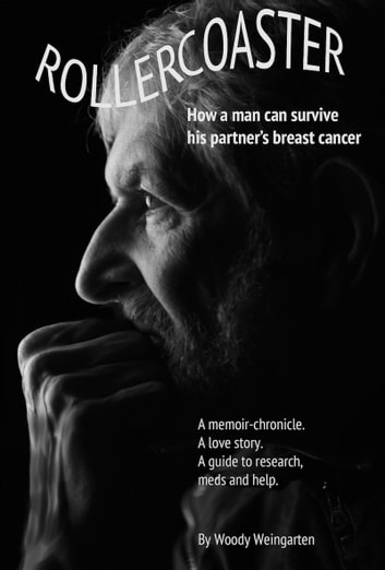 Rollercoaster - How a man can survive his partner's breast cancer ebook by Woody Weingarten