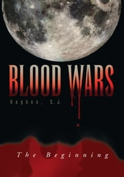 BLOOD WARS ebook by S.J. Hughes