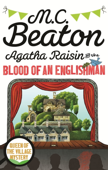 Agatha Raisin and the Blood of an Englishman ebook by M.C. Beaton