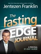 The Fasting Edge Journal ebook by Jentezen Franklin