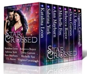 Star Crossed ebook by Katalina Leon,Sabrina York,Ann Mayburn,Michelle Fox,Rebecca Royce,T.L Reeve,Dena Garson,Virginia Cavanaugh