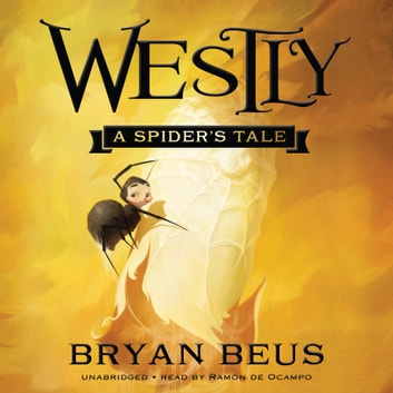 Westly - A Spider's Tale audiobook by Bryan Beus