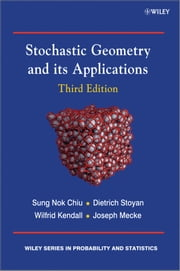 Stochastic Geometry and Its Applications ebook by Sung Nok Chiu,Dietrich Stoyan,Wilfrid S. Kendall,Joseph Mecke