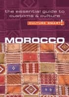 Morocco - Culture Smart! ebook by Jillian York