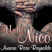 Until Nico audiobook by Aurora Rose Reynolds