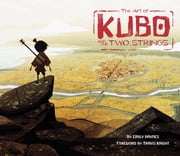 The Art of Kubo and the Two Strings ebook by Emily Haynes,Travis Knight